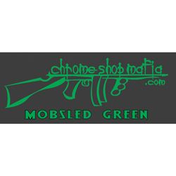 Chrome Shop Mafia Decal 10 Inch Mobsled Green