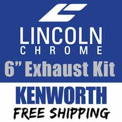 Lincoln Chrome 6 Inch Exhaust Kit For Kenworth AeroCab Models With 40 Inch Steps