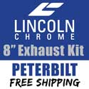 Lincoln Chrome 8 Inch Exhaust Kit With Long Drop Elbows Fits Peterbilt 378, 379 & 389 Glider