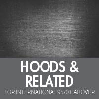 Hoods & Related for International 9670 Cabover
