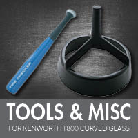 Tools for Kenworth T800 Curved Glass